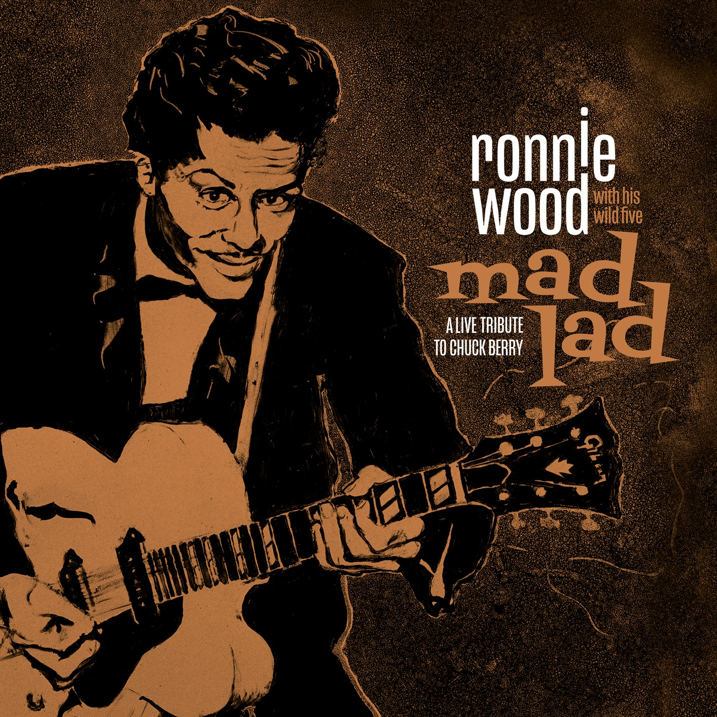 Ronnie Wood & His Wild Five - Mad Lad: A Live Tribute to Chuck Berry (2019)