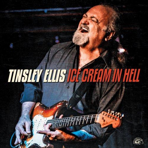Tinsley Ellis - Ice Cream In Hell (2020)