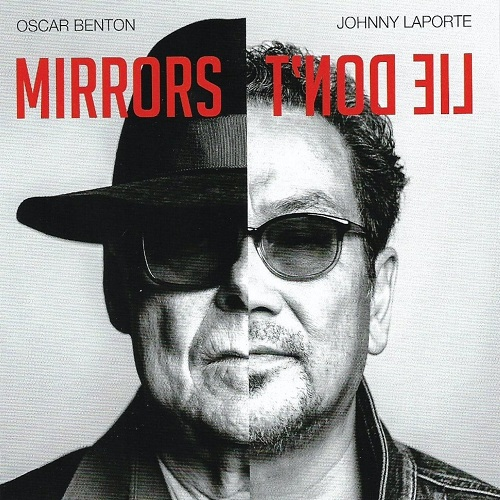 Oscar Benton & Johnny Laporte - Mirrors don't lie (2020)