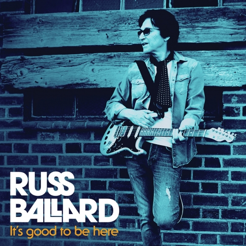 Russ Ballard - It's Good to Be Here (2020)