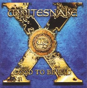 Whitesnake - Good To Be Bad (2008)