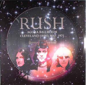 Rush - Agora Ballroom, Cleveland Ohio, May 1975 (Vinyl, LP)