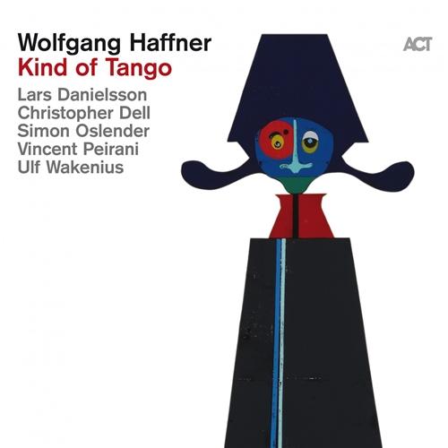 Wolfgang Haffner - Kind of Tango (2020)
