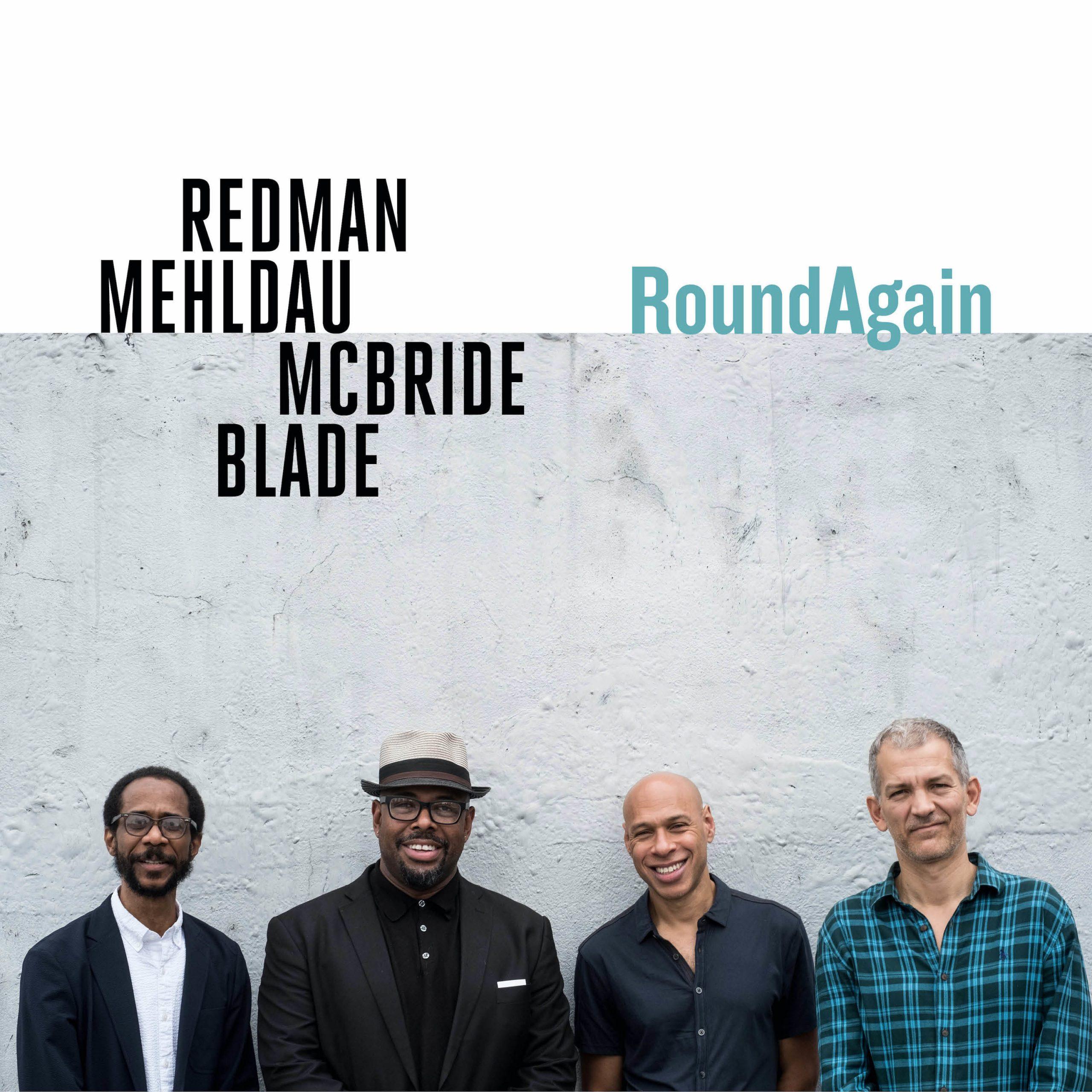 Joshua Redman, Brad Mehldau, Christian McBride & Brian Blade - RoundAgain (2020)