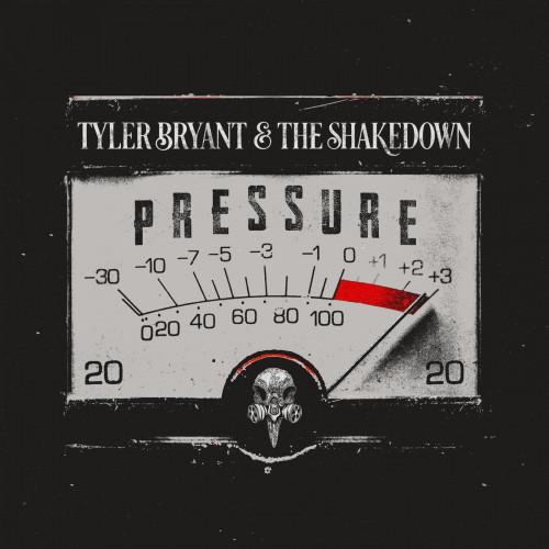 Tyler Bryant and The Shakedown - Pressure (2020)