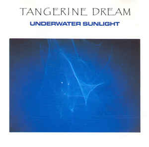 Tangerine Dream – Underwater Sunlight (1986)
