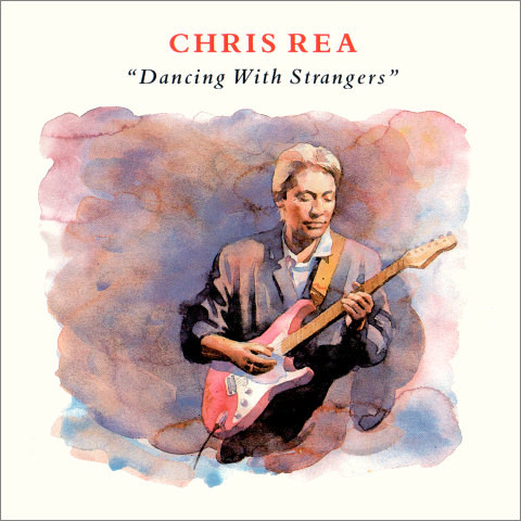 Chris Rea – Dancing With Strangers (1987)