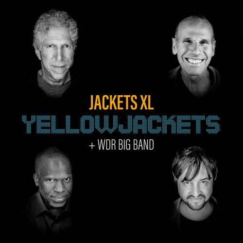 Yellowjackets & WDR Big Band - Jackets XL (2020)