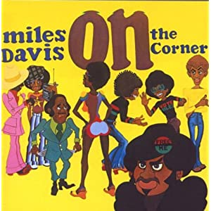 Miles Davis – On The Corner (1972)