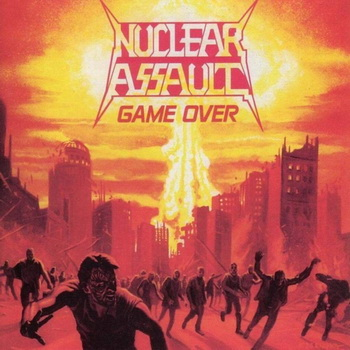 Nuclear Assault - Game Over (1986)