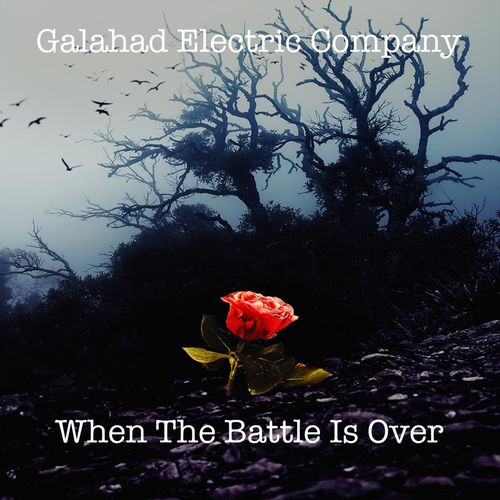 Galahad Electric Company - When the Battle Is Over (2020)