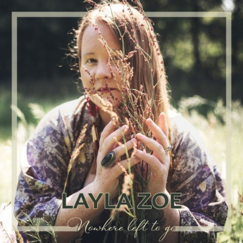 Layla Zoe - Nowhere Left to Go (2021)