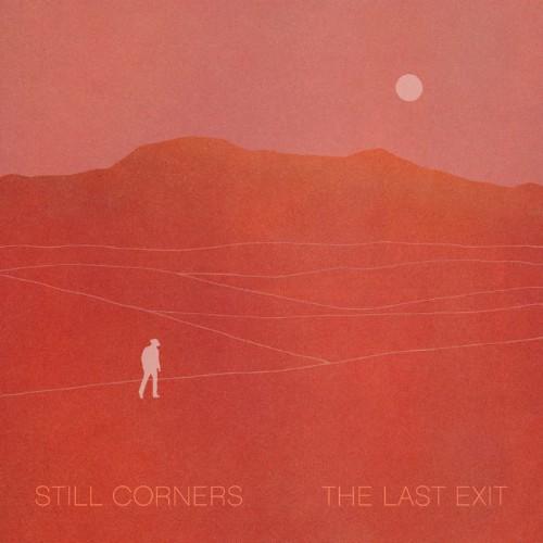 Still Corners - The Last Exit (2021)