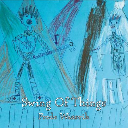 Frode Wassvik - Swing of Things (2020)