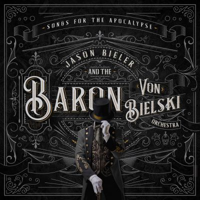 Jason Bieler And The Baron Von Bielski Orchestra - Songs for the Apocalypse (2021)