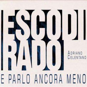 Adriano Celentano - Esco Di Rado E Parlo Ancora Meno (2000) (digipak)