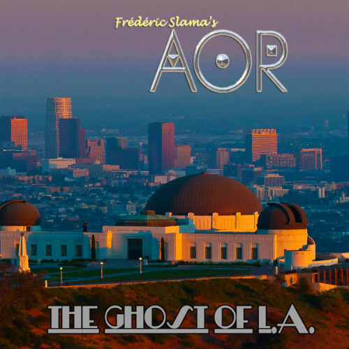 AOR (Frederic Slama's AOR) - The Ghost Of L.A. (2021)
