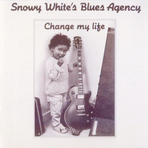 Snowy White's Blues Agency – Change My Life (1988)