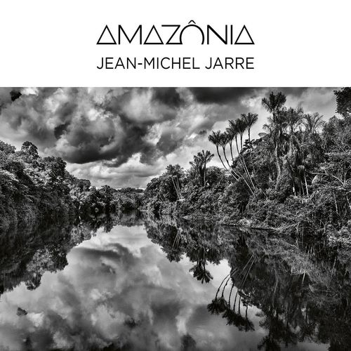 Jean Michel Jarre - Amazônia (Amazonia) (2021)