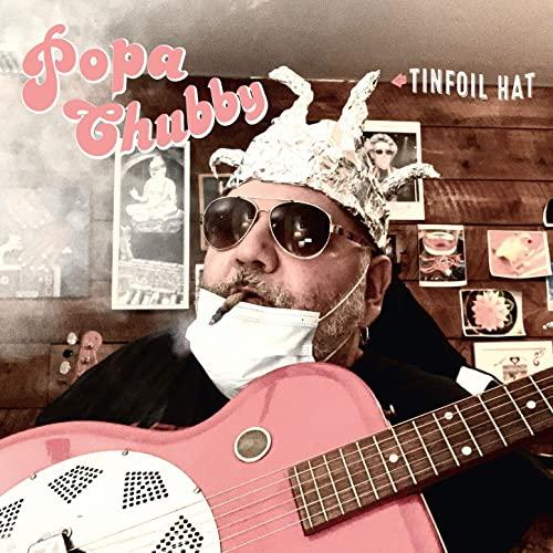 Popa Chubby - Tinfoil Hat (2021)