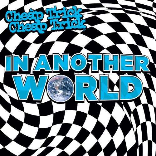 Cheap Trick - In Another World (2021)