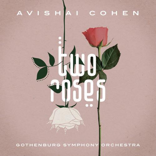 Avishai Cohen & Gothenburg Symphony Orchestra - Two Roses (2021)