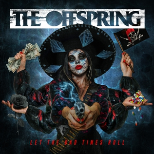 The Offspring - Let the Bad Times Roll (2021)