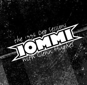 Tony Iommi & Glenn Hughes – The 1996 DEP Sessions (2004)