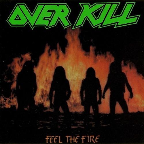 Overkill – Feel The Fire (1985)