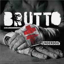BRUTTO - Underdog (2014) (digipak)