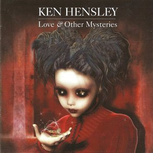 Ken Hensley – Love & Other Mysteries (2012)