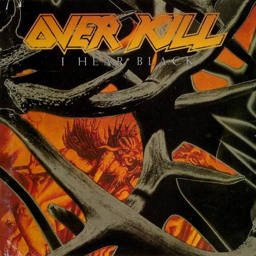 Overkill – I Hear Black (1993)