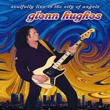 Glenn Hughes - Soulfully Live In The City Of Angels (2cd) (2004)