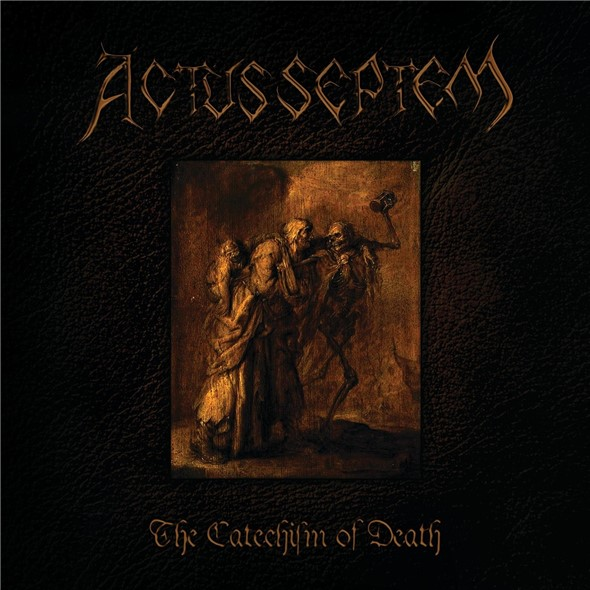 Actus Septem - The Catechism of Death (2021)