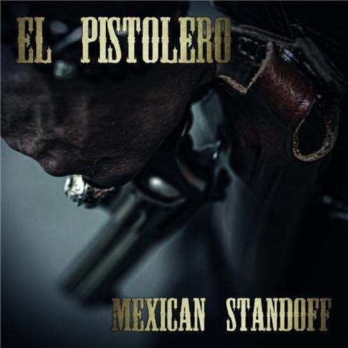 El Pistolero - Mexican Standoff (2021)