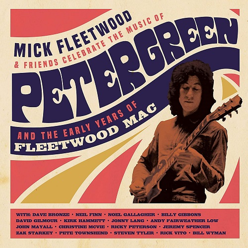 Mick Fleetwood & Friends - Celebrate The Music Of Peter Green And The Early Years Of Fleetwood Mac (2cd) (2021)