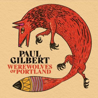 Paul Gilbert - Werewolves Of Portland (2021)