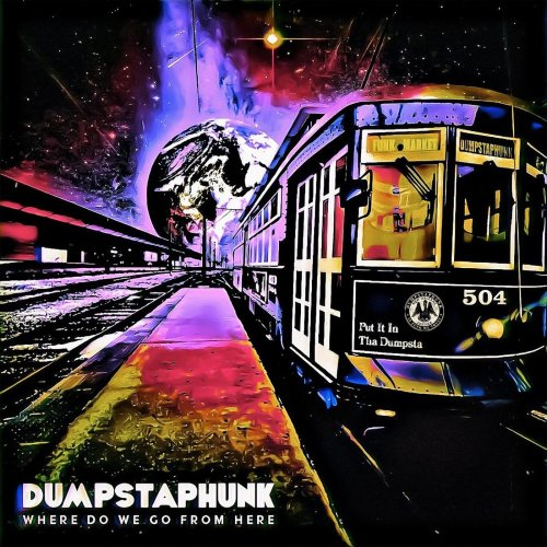 Dumpstaphunk - Where Do We Go From Here (2021)
