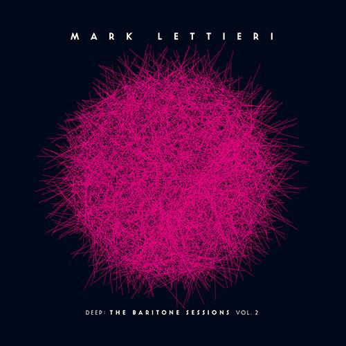 Mark Lettieri - Deep: The Baritone Sessions Vol. 2 (2021)