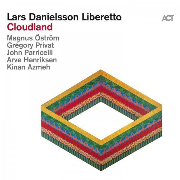 Lars Danielsson Liberetto - Cloudland (2021)