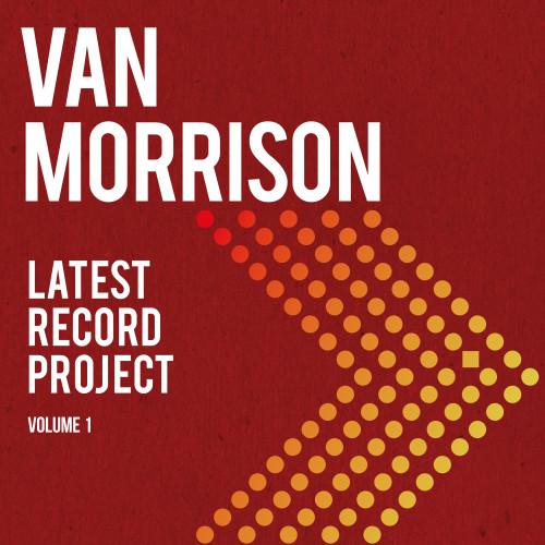 Van Morrison - Latest Record Project, Vol. 1 (2cd)