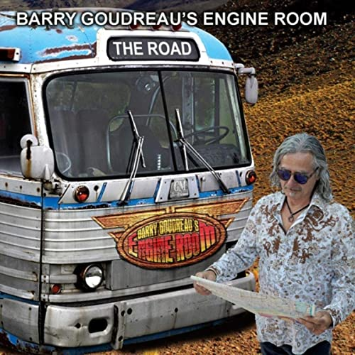 Barry Goudreau's Engine Room - The Road (2021)