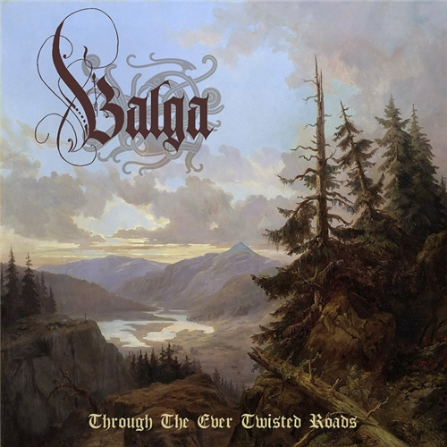 Balga - Through The Ever Twisted Roads (2021)