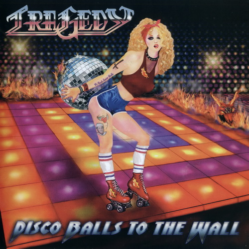 Tragedy - Disco Balls To The Wall (2021)