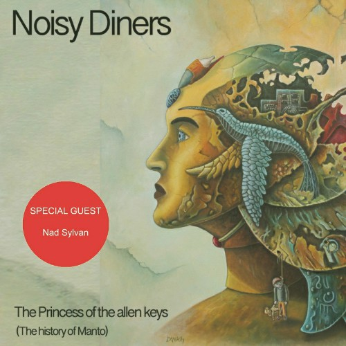 Noisy Diners - The Princess Of The Allen Keys (The History Of Manto) (2021)