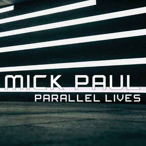 Mick Paul - Parallel Lives (2021)