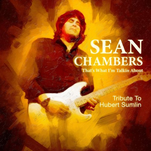Sean Chambers - That's What I'm Talkin About: Tribute to Hubert Sumlin (2021)