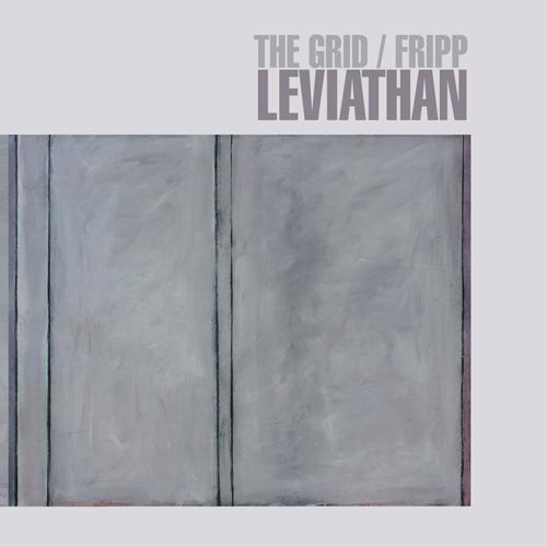 The Grid / Fripp - Leviathan (2021)