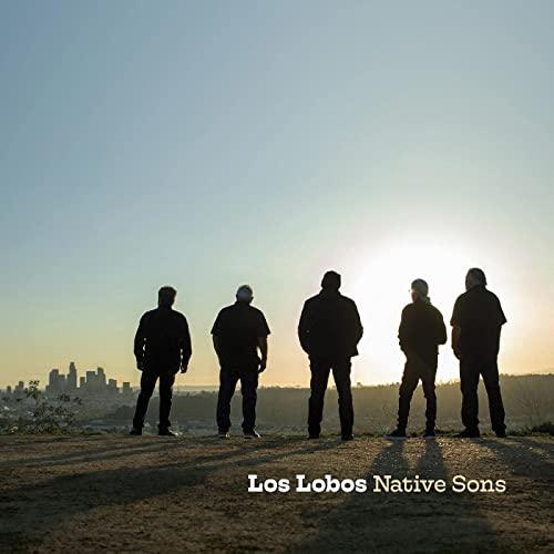 Los Lobos - Native Sons (2021)