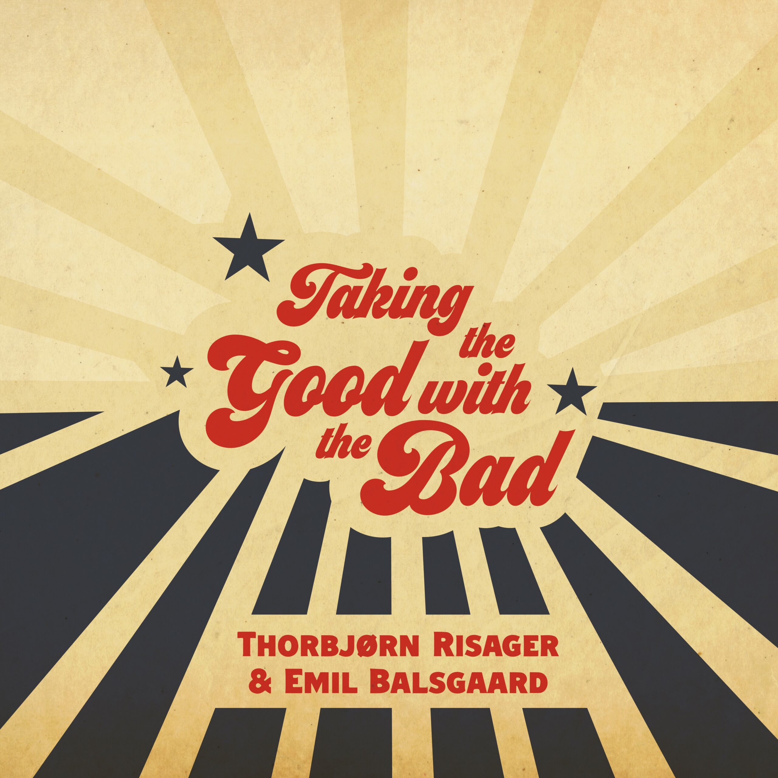 Thorbjorn Risager & Emil Balsgaard - Taking the Good with the Bad (2021)